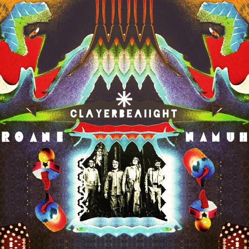 Roane Namuh - ClayerBeAiight