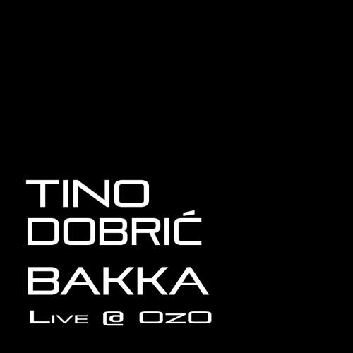 Tino Dobrić, baKKa live @ OzO