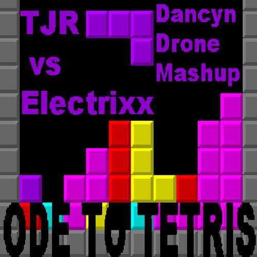 TJR vs. Electrixx - Ode to TETRIS (Dancyn Drone Mashup) FREE DOWNLOAD