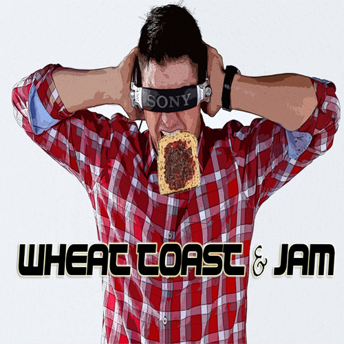 Wheat Toast & Jam Episode 5 (Live On The Border 106.7 FM Feb 1, 2013)