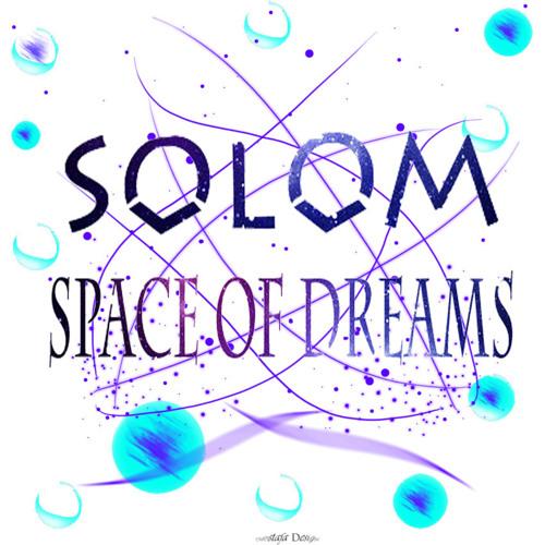 SoloM - Space Of Dreams (Original Mix)