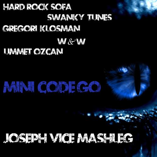 Hard Rock Sofa & Swanky Tunes vs. Gregori Klosman vs. W&W - Mini Code Go (Joseph Vice Mashleg)