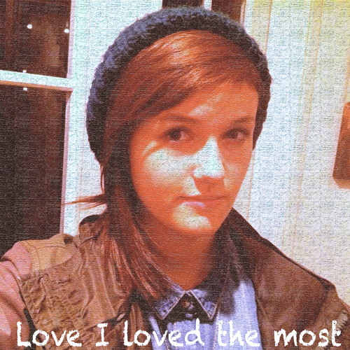 Love I loved the most - Daisy Guttridge (ORIGINAL)