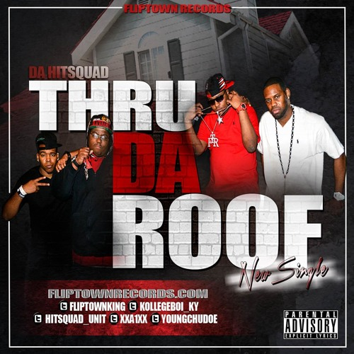Da Hit Squad - Thru Da Roof