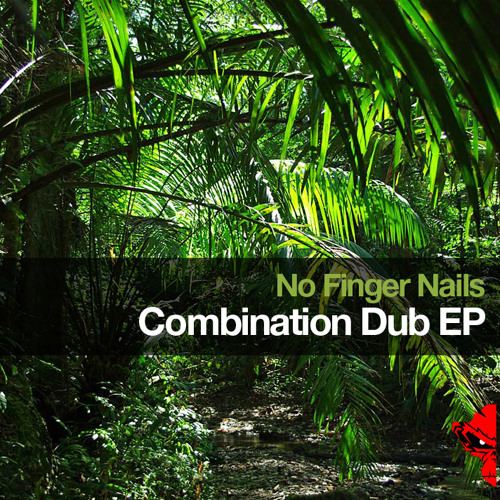 No Finger Nails - Combination Dub EP