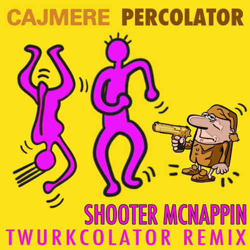 Cajmere - Percolator (Shooter McNappin Twurkcolator Remix)