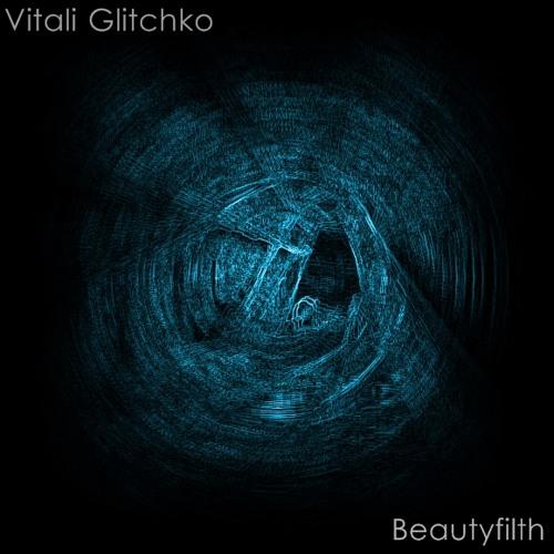 Vitali Glitchko - Beautyfilth