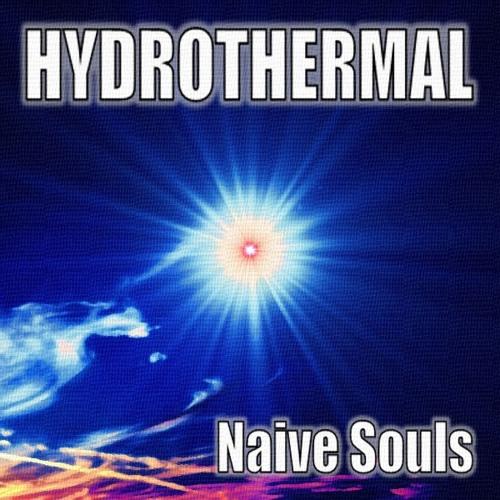 Naive Souls - Hydrothermal