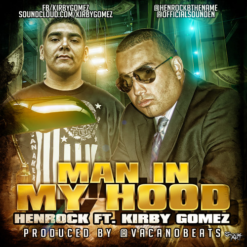 MAN IN MY HOOD- HENROCK FT. KIRBY GOMEZ(PROD. BY VACANOBEATS)