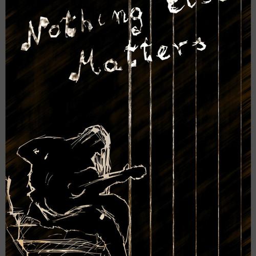 Nothing Else Metters