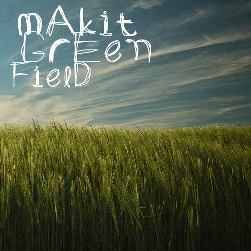 makit - Green Field (Original)