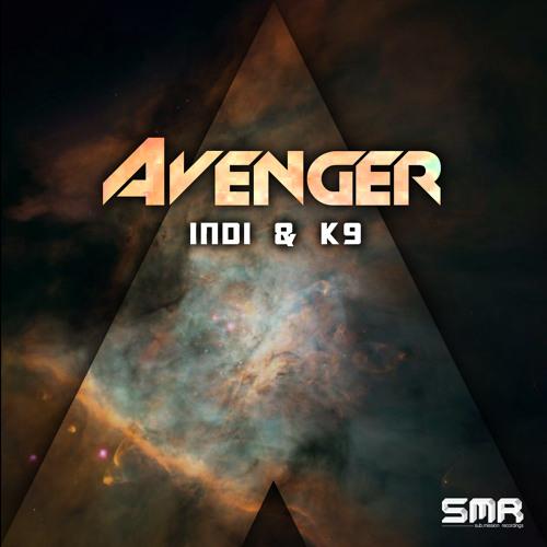 INDI & K9 - Avenger (Original Mix) [Avenger-Single]