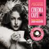 シネマカフェ-Cinema Cafe-