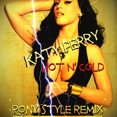 Katy Parry - Hot N' Cold (Rony Style Remix)