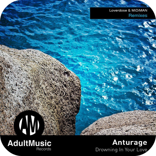 Anturage - Drowning In You Love (MiDiMAN Lovely remix)