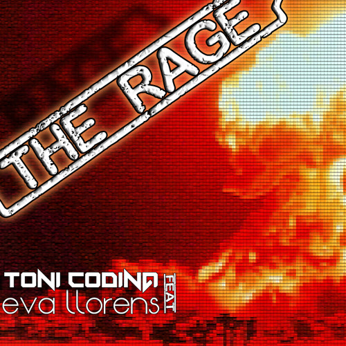 Toni Codina Feat. Eva Llorens - The Rage ( Original Mix ) [Unsigned]