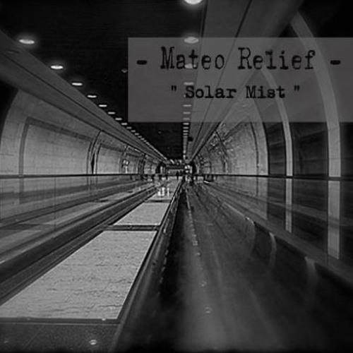 Mateo Relief: Solar Mist(Dave-G Remix)(Atelier Electronique)
