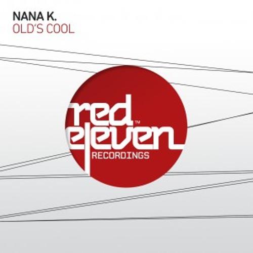 Nana K. - Old´s Cool (Original Mix)