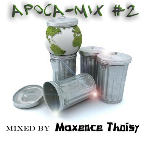 Maxence Thoisy -  APOCA-MIX #2  (Mix 2013)