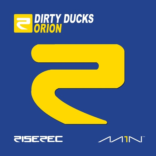 Dirty Ducks - Orion (Original Mix) [M1n/Rise]