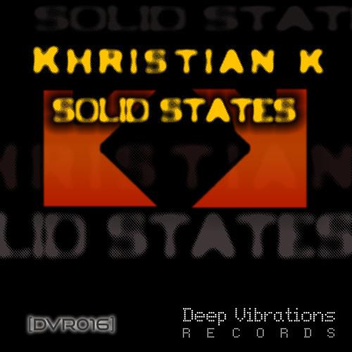 Khristian K - Solid states (Original Mix)