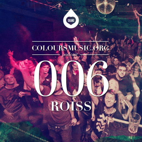 Coloursmusic.org podcast #6 - Roiss