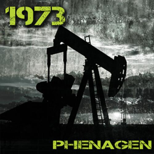 """Phenagen - """"1973"""""""