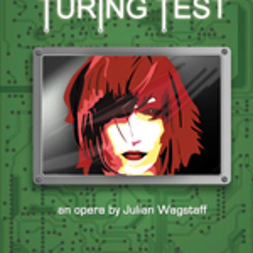 The Turing Test - an opera by Julian Wagstaff