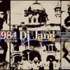 1984 Di Jang-Punjabi - Rap: Yung-Singh + Lyrics: Akaal Roop Singh Babbar