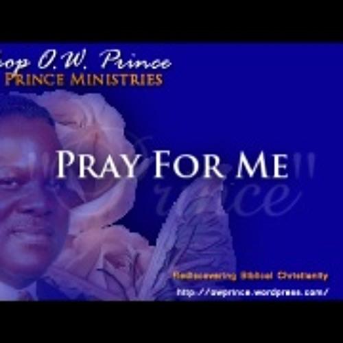 Bishop O.W. Prince / Pray For Me