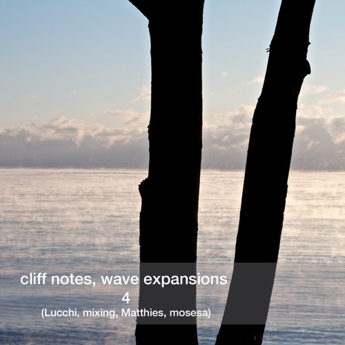 Cliff notes, wave expansions, 4 (Lucchi, mixing, Matthies, mosesa)