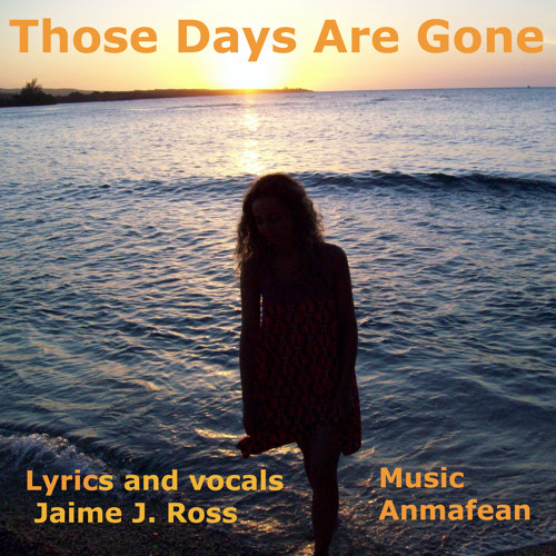 Those Days Are Gone  - Anmafean, Carlos S and Jaime J Ross