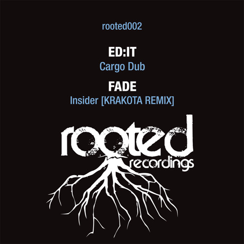 Ed:it  'Cargo Dub' Rooted002a OUT NOW