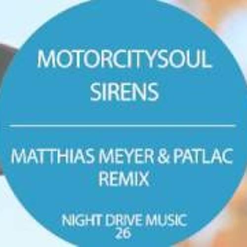 Motorcitysoul-Sirens Matthias Meyer Patlac Remix