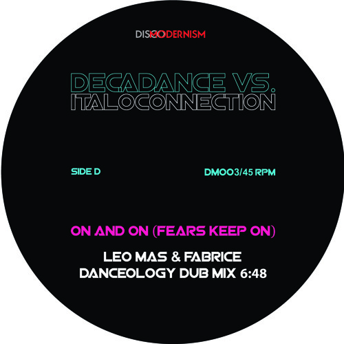 Side D - Decadance vs Italoconnection - On And On - Dancesology Dub Mix by Leo Mas & Fabrice