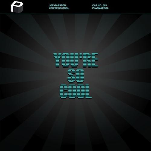 Joe Garston - You're So Cool