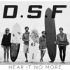 D.S.F - Hear It No More (Original Mix)