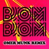 Sam And The Womp - Bom Bom (Omer Munk Remix)