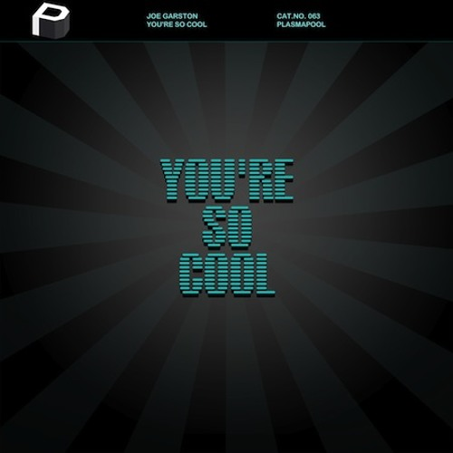 Joe Garston - You're So Cool