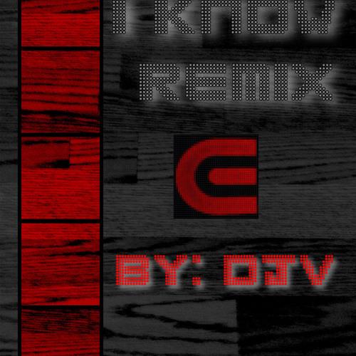 I Know Remix by DjV