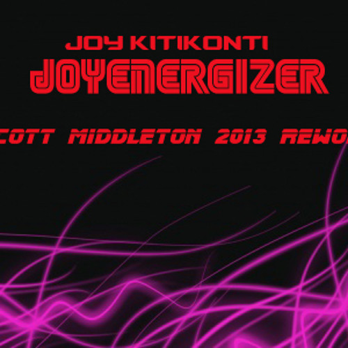Joy Kitikonti - Joyenergizer  (Scott Middleton 2013 Rework) FREE DOWNLOAD