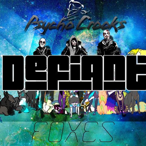 Psycho Crooks - Foxes (Defiant Remix)