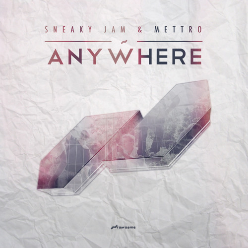 Anywhere by Sneaky Jam & Mettro