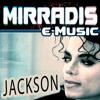 Mirradis e-music - Jackson (Original Mix - Preview)