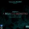 Duplo B- A bela e o Monstro Feat Priscila Furtado e Braulio Sky