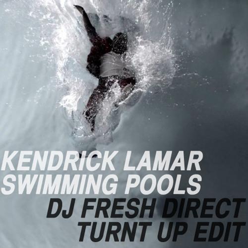 Kendrick Lamar - Swimming Pools (DJ Fresh Direct Turnt Up Bootleg)