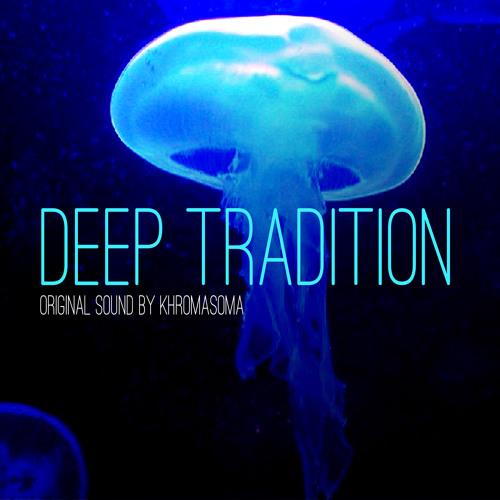Deep Tradition Khromasoma