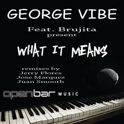 George Vibe feat. Brujita - What it Means (Jose Marquez Remix)