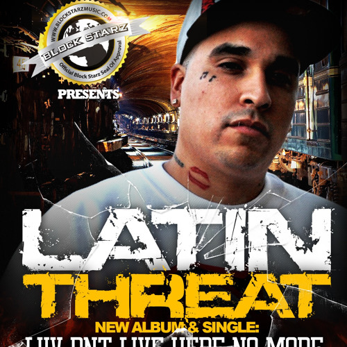 BlockStarz.tv - Latin Threat - Luv Don't Live Hear No More @LatinThreat