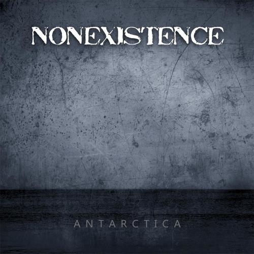 """Nonexistence - """"Antarctica"""" (2013)"""